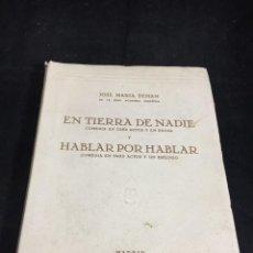 Libros de segunda mano: JOSE MARÍA PEMÁN, EN TIERRA DE NADIE, HABLAR POR HABLAR, MADRID, 1951 TEATRO. Lote 269738058