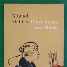Libros de segunda mano: MIGUEL DELIBES .CINCO HORAS CON MARIO. DESTINO. 2010. Lote 269752623
