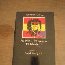 Libros de segunda mano: FERNANDO ARRABAL - PIC NIC, EL TRICICLO, EL LABERINTO. CÁTEDRA 1989. Lote 270138113