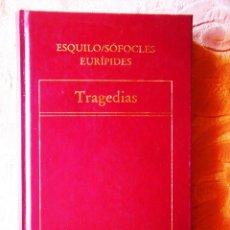 Libros de segunda mano: ESQUILO / SÓFOCLES / EURÍPIDES: TRAGEDIAS. Lote 270147553