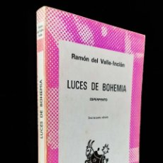 Libros de segunda mano: LUCES DE BOHEMIA, ESPERPENTO | VALLE-INCLÁN, RAMÓN DEL | ESPASA LIBROS 1982. Lote 270408058
