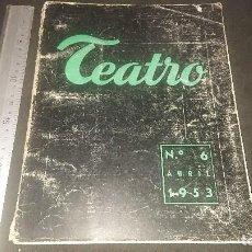 Libros de segunda mano: REVISTA TEATRO Nº 6 ABRIL 1953 , LEER DESCRIPCION. Lote 270688083