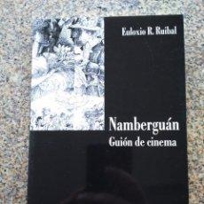 Libros de segunda mano: NAMBERGUAN GUION DE CINEMA -- EULOXIO R. RUIBAL -- TEATRO -- EDICIONS LAIOVENTO 2008 --. Lote 270799353