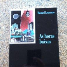 Libros de segunda mano: AS HORAS BAIXAS -- MANUEL LOURENZO -- TEATRO -- EDICIONS LAIOVENTO 2008 --. Lote 270856413