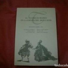 Libros de segunda mano: EL TEATRO EUROPEO EN LA ESPAÑA DEL SIGLO XVIII - FRANCISCO LAFARGA (ED.). Lote 270873833