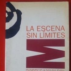 Libros de segunda mano: LA ESCENA SIN LÍMITES.FRAGMENTOS DE UN DISCURSO TEATRAL / JOSÉ SANCHÍS SINISTERRA. Lote 271027963