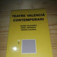 Libros de segunda mano: TEATRE VALENCIA CONTEMPORANI - POLICARPO, BENAVENT, CALINCA. Lote 273020093