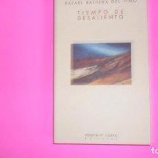 Libros de segunda mano: TIEMPO DE DESALIENTO, RAFAEL BALSERA DEL PINO, ED. HUERGA Y FIERRO, TAPA BLANDA. Lote 273716643