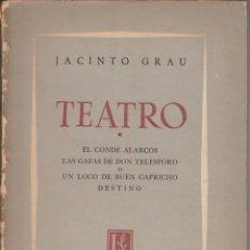 Libros de segunda mano: TEATRO. EL CONDE ALARCOS.LAS GAFAS DE DON TELESFORO O UN LOCO DE BUEN CAPRICHO - JACINTO GRAU. Lote 276072973