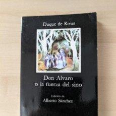 Libros de segunda mano: DON ALVARO O LA FUERZA DEL SINO, DUQUE DE RIVAS, CATEDRA LETRAS HISPÁNICAS. Lote 276360838