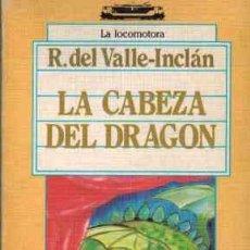 Libros de segunda mano: LA CABEZA DEL DRAGON - R DEL VALLE INCLAN. Lote 276848293
