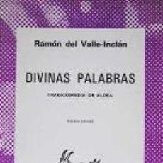 Libros de segunda mano: DIVINAS PALABRAS - RAMON DEL VALLE - INCLAN. Lote 276863298