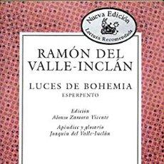 Libros de segunda mano: LUCES DE BOHEMIA - RAMON DEL VALLE-INCLAN. Lote 276887328
