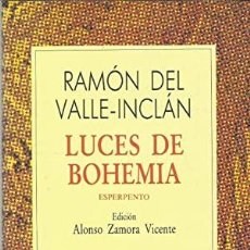 Libros de segunda mano: LUCES DE BOHEMIA - RAMON DEL VALLE-INCLAN. Lote 276899653