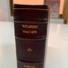 Libros de segunda mano: TRISTÁN E ISOLDA. RICARDO WAGNER. EDITORIAL PRO ARTE BUENOS AIRES. 1943.. Lote 276918983