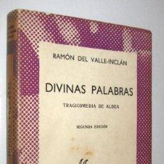 Libros de segunda mano: DIVINAS PALABRAS - RAMON DEL VALLE-INCLAN. Lote 277074188