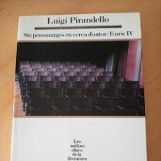Libros de segunda mano: LUIGI PIRANDELLO SIS PERSONATGES EN CERCA D'AUTOR / ENRIC IV. Lote 277282588