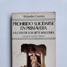 Libros de segunda mano: PROHIBIDO SUICIDARSE EN PRIMAVERA LA CASA DE LOS SIETE BALCONES ALEJANDRO CASONA. Lote 277284983