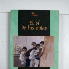 Libros de segunda mano: EL SÍ DE LAS NIÑAS - LEANDRO FERNÁNDEZ DE MORATÍN. Lote 277293423