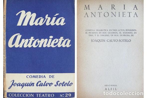 CALVO SOTELO, JOAQUÍN. MARÍA ANTONIETA. COMEDIA DRAMÁTICA EN TRES ACTOS. 1952 (COL. 'TEATRO'). (Libros de Segunda Mano (posteriores a 1936) - Literatura - Teatro)