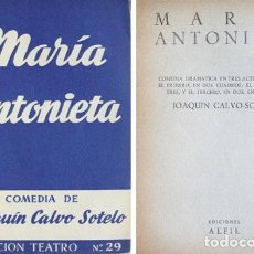 Libros de segunda mano: CALVO SOTELO, JOAQUÍN. MARÍA ANTONIETA. COMEDIA DRAMÁTICA EN TRES ACTOS. 1952 (COL. 'TEATRO').. Lote 277448888