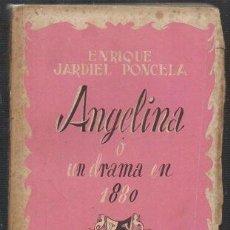 Libros de segunda mano: ANGELINA O UN DRAMA EN 1880 - JARDIEL PONCELA, ENRIQUE - A-TEA-629. Lote 277449048