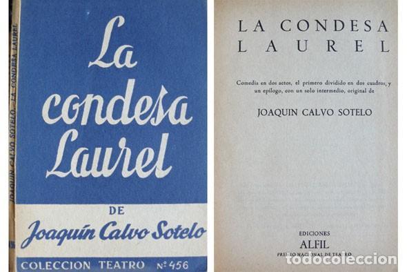 CALVO SOTELO, JOAQUÍN. LA CONDESA LAUREL. COMEDIA EN DOS ACTOS Y UN EPÍLOGO. 1965 (COL. 'TEATRO'). (Libros de Segunda Mano (posteriores a 1936) - Literatura - Teatro)