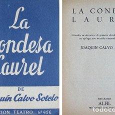 Libros de segunda mano: CALVO SOTELO, JOAQUÍN. LA CONDESA LAUREL. COMEDIA EN DOS ACTOS Y UN EPÍLOGO. 1965 (COL. 'TEATRO').. Lote 277449168