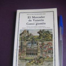 Libros de segunda mano: SHAKESPEARE - EL MERCADER DE VENECIA/ COMO GUSTEIS - EDIT CATEDRA 7ª ED 2004 - POCO USO. Lote 277527663
