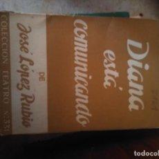 Libros de segunda mano: DIANA ESTÁ COMUNICANDO JOSÉ LÓPEZ RUBIO TEATRO Nº331 1962 ALFIL. Lote 277595978