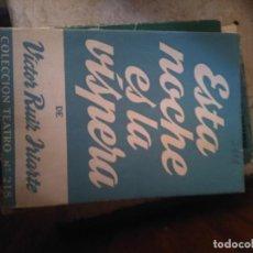 Libros de segunda mano: ESTA NOCHE ES LA VÍSPERA, COLECCIÓN TEATRO Nº 218 - VICTOR RUIZ IRIARTE. Lote 277596058