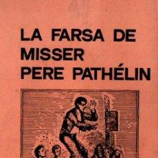 Libros de segunda mano: TRES I QUATRE : LA FARSA DE MISSER PERE PATHELIN (VALENCIA, 1973). Lote 277627463