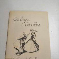 Libros de segunda mano: SA SOGRA I SA NORA. J. OBRADOR I RIERA. 1985 PETRA. IMP.: APÓSTOL Y CIVILIZADOR. ENTREMÈS D'UN ACTE. Lote 277710083