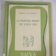Libros de segunda mano: MANUEL DE PEDROLO, LA NOSTRA MORT DE CADA DIA, RAIXA. Lote 277738608