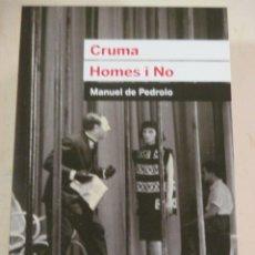 Libros de segunda mano: MANUEL DE PEDROLO, CRUMA / HOMES I NO, EDICIONS 62. Lote 277738908