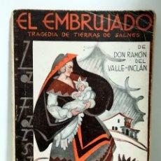 Libros de segunda mano: EL EMBRUJADO. DON RAMON DEL VALLE-INCLAN. TRAGEDIA DE TIERRAS DE SALINES. LA FARSA, 1931. Lote 278434103
