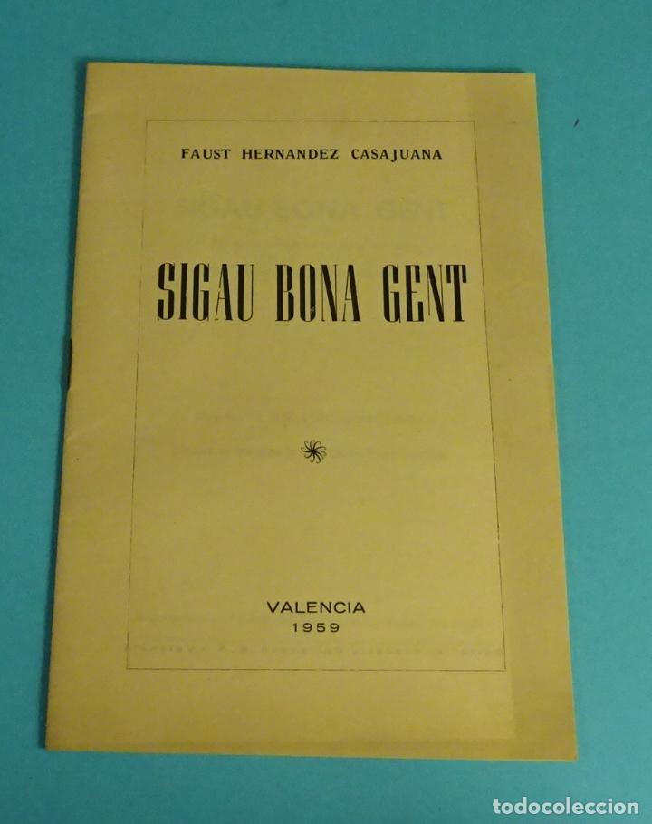 SIGAU BONA GENT. CONCURS DE MIRACLES DE SANT VICENT 1958. FAUST HERNÁNDEZ CASAJUANA (Libros de Segunda Mano (posteriores a 1936) - Literatura - Teatro)
