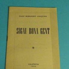 Libros de segunda mano: SIGAU BONA GENT. CONCURS DE MIRACLES DE SANT VICENT 1958. FAUST HERNÁNDEZ CASAJUANA. Lote 278879063