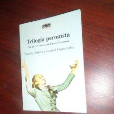 Libros de segunda mano: TRILOGIA PERONISTA - PATRICIA SUAREZ / LEONEL GIACOMETTO - DISPONGO DE MAS LIBROS. Lote 279354223