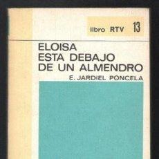 Libros de segunda mano: JARDIEL PONCELA, ENRIQUE: ELOISA ESTA DEBAJO DE UN ALMENDRO. PRÓLOGO DE ALFREDO MARQUERIE. Lote 279360943