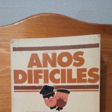 Libros de segunda mano: ANOS DIFICILES ~ 3 TESTIMONIOS DEL TEATRO ESPANOL CONTEMPORANEO ~ LIBRO AMIGO. Lote 279408368