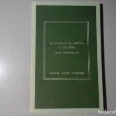 Libros de segunda mano: MIGUEL ÁNGEL CONEJERO. LA ESCENA, EL SUEÑO... DEDICADO Y FIRMADO. ENSAYO. SHAKESPEARE. RARO. Lote 282079328