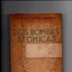 Libros de segunda mano: DOS BOMBAS ATOMICAS. VER DESCRIPCION.... JARDIEL PONCELA. EDITORIAL JUVENTUD ARGENTINA 1946. Lote 283073218