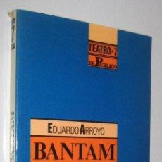 Libros de segunda mano: BANTAM - EDUARDO ARROYO. Lote 286642683