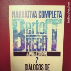 Libros de segunda mano: BERTOLT BRECHT: NARRATIVA COMPLETA, 7: DIÁLOGOS DE REFUGIADOS. Lote 287866633