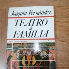 Libros de segunda mano: TEATRO DE FAMILIA (JOAQUIN FERNANDEZ). Lote 287905418