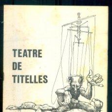 Libros de segunda mano: NUMULITE L1040 TEATRE DE TITELLES INSTITUTO DEL TEATRO DIPUTACION PROVINCIAL BARCELONA FOLLETO 1973. Lote 287949533