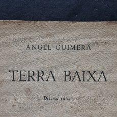 Libros de segunda mano: PRECIOSO LIBRO TERRA BAIXA DE ANGEL GUIMERÀ. DECIMA EDICIÓN. 1947. Lote 287997468