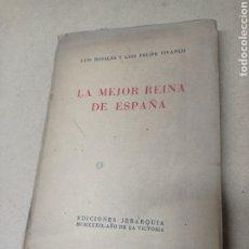 Libros de segunda mano: LA MEJOR REINA DE ESPAÑA.FIGURACION DRAMATICA , LUIS ROSALES Y LUIS FELIPE VIVANCO. Lote 288055173
