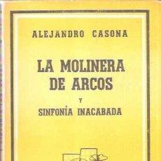 Libros de segunda mano: LA MOLINERA DE ARCOS Y LA SINFONÍA INACABADA - CASONA, ALEJANDRO. Lote 288085893